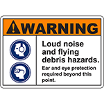 WARNING Loud Noise And Flying Debris Hazards Sign