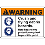 WARNING Crush And Flying Debris Hazards Sign