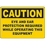CAUTION Eye Ear Protection Required While Operating Sign