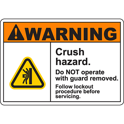 WARNING Crush Hazard Do NOT operate with guard removed Sign