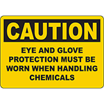 CAUTION Eye Glove Protection Worn When Handling Chemicals Sign