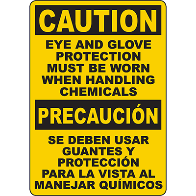 CAUTION Eye & Glove Protection When Handling Chemicals Bilingual Sign