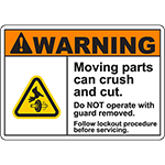 WARNING Moving Parts can Crush with guard removed Sign