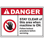 DANGER Stay Clear Of This Area When Machine Is On Sign