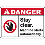 DANGER Stay Clear Machine starts automatically Sign
