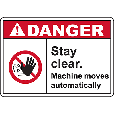 DANGER Stay Clear Machine moves automatically Sign