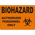 BIOHAZARD Biohazard Authorized Personnel Only Sign
