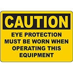 CAUTION Eye Protection Must Be Worn Equipment Sign