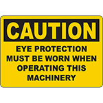 CAUTION Eye Protection Must Be Worn Machinery Sign