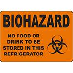 BIOHAZARD Biohazard No Food Or Drink To Be Stored Sign