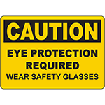 CAUTION Eye Protection Required Wear Safety Glasses Sign