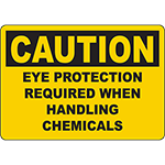 CAUTION Eye Protection Required When Handling Chemicals Sign