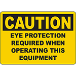 CAUTION Eye Protection Required When Operating This Equipment Sign