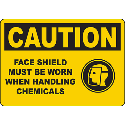 CAUTION Face Shield Must Be Worn When Handling Chemicals Sign