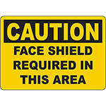 CAUTION Face Shield Required In This Area Sign