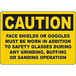 CAUTION Face Shields Or Goggles Must Be Worn Sign