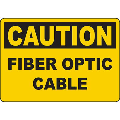 CAUTION Fiber Optic Cable Sign