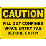 CAUTION Fill Out Confined Space Entry Tag Before Entry Sign