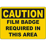 CAUTION Film Badge Required In This Area Sign