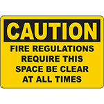 CAUTION Fire Regulation Require Space Be Clear Sign