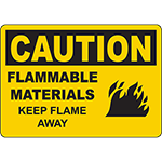 CAUTION Flammable Materials Keep Flame Away Sign