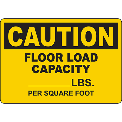 CAUTION Floor Load Capacity ____ Lbs Per Square Foot Sign