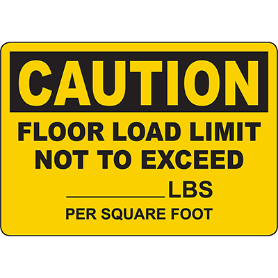 "CAUTION Floor Load Limit Not To Exceed ""X"" Lbs Sign"