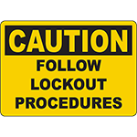 CAUTION Follow Lockout Procedures Sign
