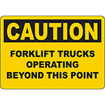 CAUTION Forklift Trucks Operating Beyond This Point Sign