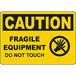 CAUTION Fragile Equipment Do Not Touch Sign