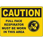 CAUTION Full Face Respirator Must Be Worn In This Area Sign