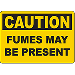 CAUTION Fumes May Be Present Sign