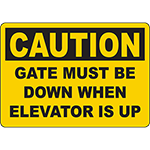 CAUTION Gate Must Be Down When Elevator Is Up Sign