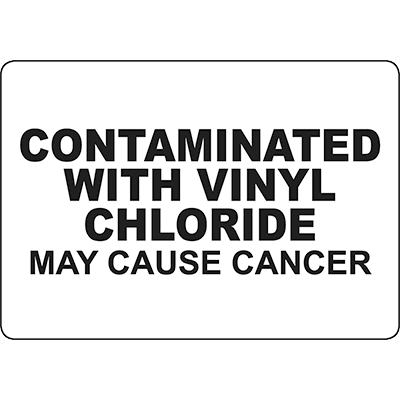 Contaminated With Vinyl Chloride Sign