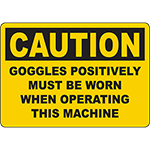 CAUTION Goggles Must Be Worn When Operating Sign