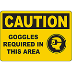 CAUTION Goggles Required In This Area Sign w/Symbol