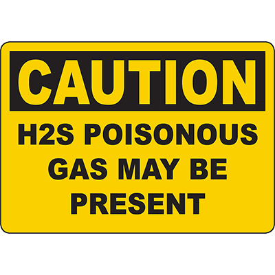 CAUTION H2S Poisonous Gas May Be Present Sign