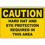 CAUTION Hard Hat And Eye Protection Required In This Area Sign