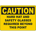 CAUTION Hard Hat And Safety Glasses Required Beyond This Point Sign