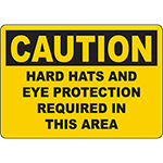 CAUTION Hard Hats And Eye Protection Required In This Area Sign