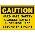 CAUTION Hard Hats, Glasses, Shoes Required Beyond This Point Sign