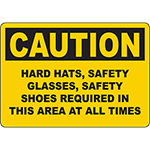 CAUTION Hard Hats, Glasses, Shoes Required In This Area Sign