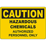 CAUTION Hazardous Chemicals Authorized Personnel Only Sign
