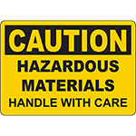 CAUTION Hazardous Materials Handle With Care Sign