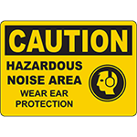 CAUTION Hazardous Noise Area Wear Ear Protection Sign