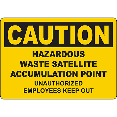 CAUTION Waste Accumulation Point Keep Out Sign