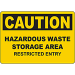 CAUTION Hazardous Waste Storage Area Restricted Entry Sign