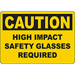 CAUTION High Impact Safety Glasses Required Sign