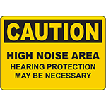 CAUTION High Noise Area Hearing Protection May Be Necessary Sign