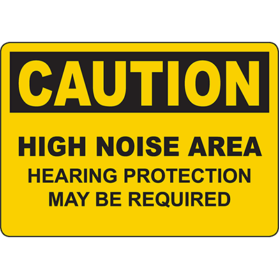 CAUTION High Noise Area Hearing Protection May Be Required Sign